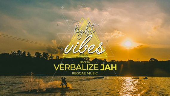 "Light Vibes - Verbalize Jah ""Reggae"""