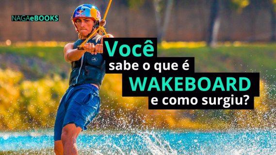 Você sabe o que é Wakeboard e como surgiu?